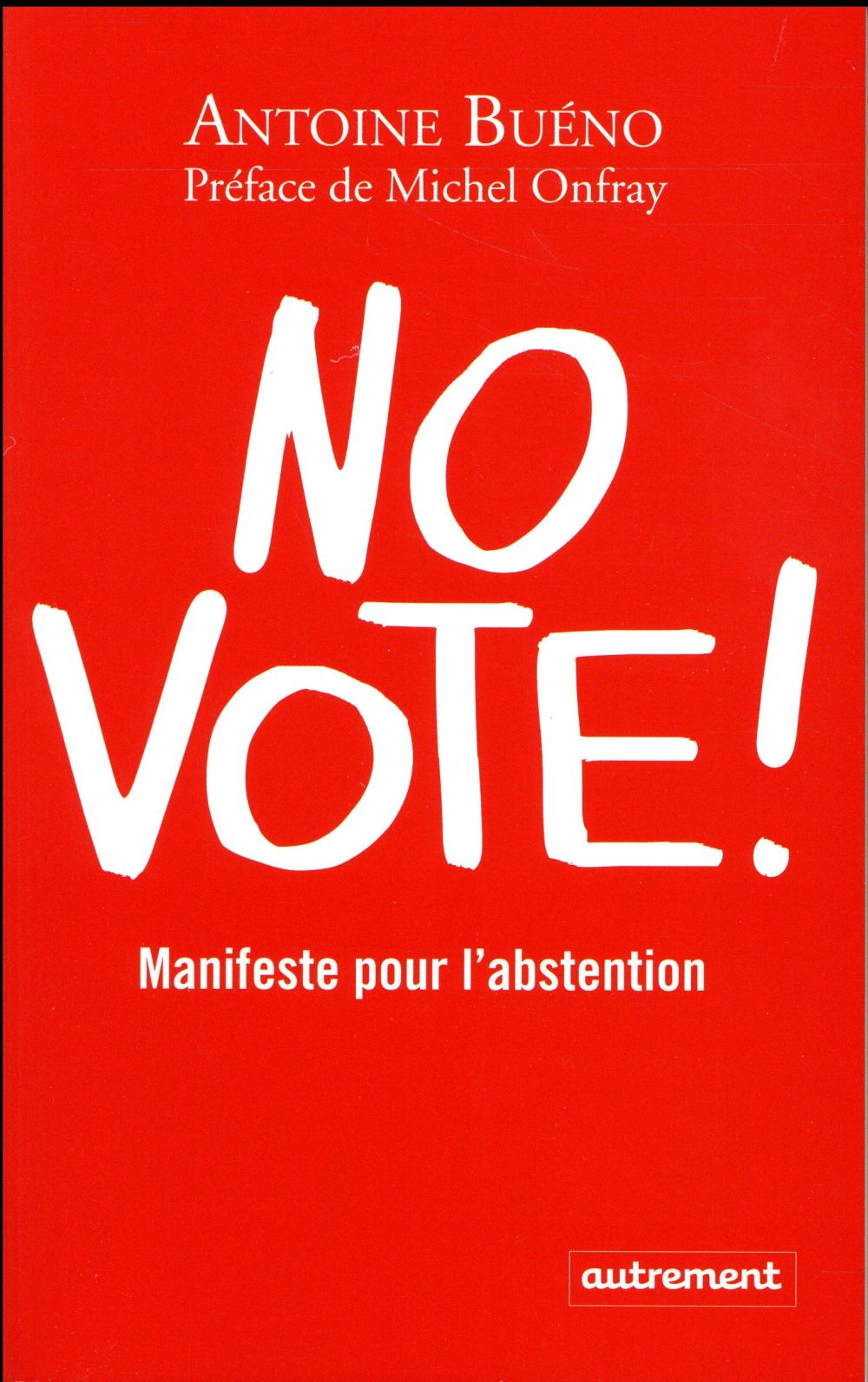 NO VOTE! - MANIFESTE POUR L'ABSTENTION